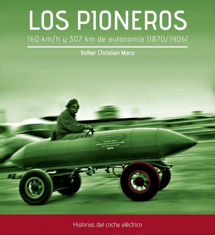 LOS PIONEROS La Historia de la Electromovilidad